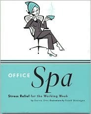 Office Spa: Stress Relief For The Working Week  by  Darrin Zeer