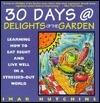30 Days at Delights of the Garden: Learning How to Eat Right and Live Well in a Stressed-Out World Imar Hutchins