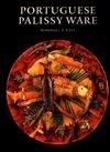 Portuguese Palissy Ware  by  Marshall P. Katz