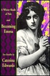 Whiter Shade of Pale/Becoming Emma  by  Caterina Edwards
