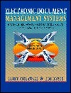 Electronic Document Management Systems: A User Centered Approach for Creating, Distributing, and Managing Online Publications Larry Bielawski