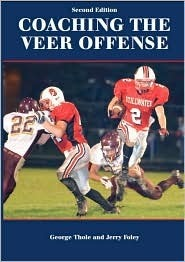 Coaching the Veer Offense  by  George Thole