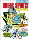 Super Sports for Kids on the Net Lisa Trumbauer