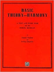 Basic Theory-Harmony: A Text and Work Book for the School Musician  by  Joseph Paulson