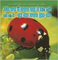 Animales Del Campo/Animals In The Field (Los Animales Nos Cuentan Su Vida/Animal Show And Tell) Elisabeth Lambilly-bresson