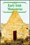 Early Irish Monasteries  by  Conleth Manning