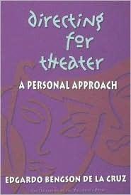 Directing for Theater: A Personal Approach  by  Edgardo Bengson De La Cruz