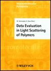 Data Evaluation in Light Scattering of Polymers (Macromolecular Symposia 162) (Macromolecular Symposia) Martin Helmstedt