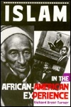 Islam in the African-American Experience  by  Richard Brent Turner