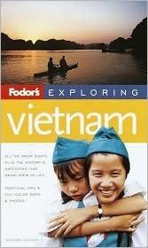 Fodors Exploring Vietnam, 2nd Edition Fodors Travel Publications Inc.