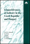 Competitiveness of Industry in the Czech Republic and Hungary  by  David M. W. N. Hitchens