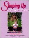 Shaping Up: During And After Pregnancy  by  Stavia Blunt