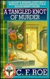 A Tangled Knot of Murder  by  C.F. Roe