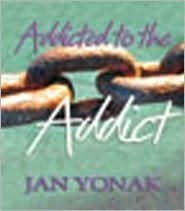 Addicted to the Addict  by  Jan Yonak