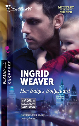 Her Babys Bodyguard (Eagle Squadron: Countdown #1) (Silhouette Romantic Suspense #1604)  by  Ingrid Weaver