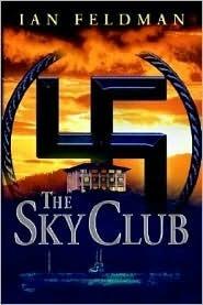 The Sky Club  by  Ian Feldman