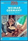 Weimar Germany: Germany 1918-33  by  Josh Brooman