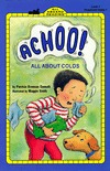 Achoo! All about Colds  by  Patricia Brennan Demuth