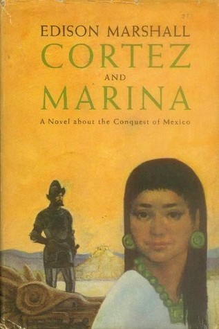 Cortez and Marina  by  Edison Marshall