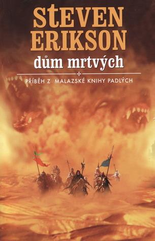 Dům mrtvých (Malazská Kniha padlých, #2) Steven Erikson