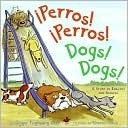 Perros! Perros!/Dogs! Dogs!: A Story in English and Spanish Ginger Guy