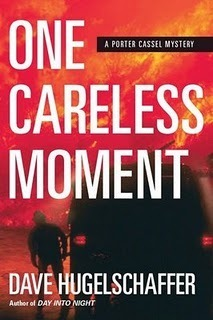 One Careless Moment (Porter Cassel, #2) Dave Hugelschaffer