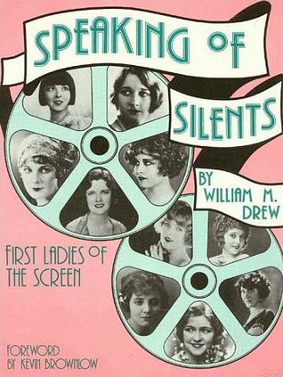 Last Silent Picture Show: Silent Films on American Screens in the 1930s William M. Drew