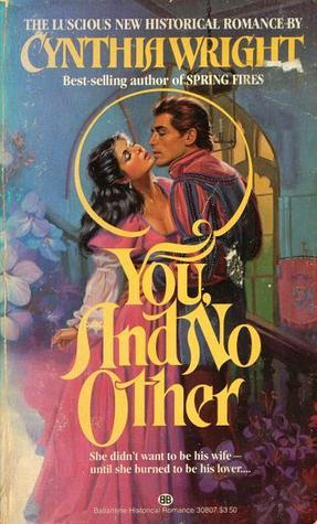 You and No Other (St. Briac, #1) Cynthia  Wright