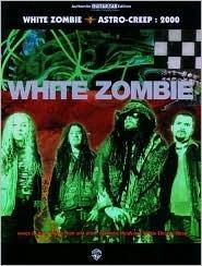 White Zombie -- Astro-Creep 2000: Authentic Guitar Tab Zombie White
