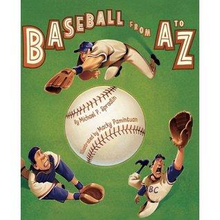 Baseball from A to Z Baseball from A to Z Michael P. Spradlin