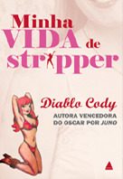 Minha vida de stripper  by  Diablo Cody