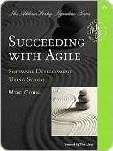 Succeeding with Agile: Software Development Using Scrum  by  Mike Cohn
