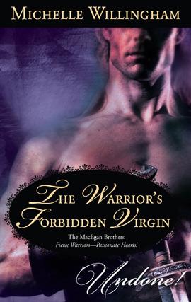 The Warriors Forbidden Virgin (MacEgan Brothers, #5.5) Michelle Willingham