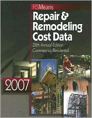 Repair and Remodeling Cost Data 2007  by  R.S. Means Engineering