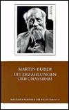 Die Erzählungen der Chassidim Martin Buber