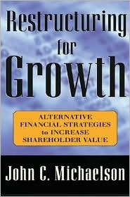 Restructuring For Growth  by  John C. Michaelson