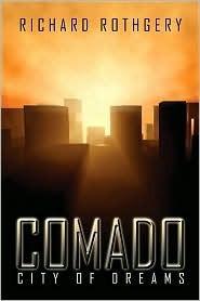 Comado: City of Dreams  by  Richard Rothgery