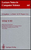 Stacs 93: 10th Annual Symposium on Theoretical Aspects of Computer Science Wurzburg, Germany, February 25-27, 1993 : Proceedings (Lecture Notes in Computer Science) P. Enjalbert