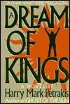 A Dream of Kings  by  Harry Mark Petrakis