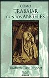 Como Trabajar Con los Angeles Elizabeth Clare Prophet