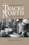 The Tracks North  by  Barbara A. Driscoll