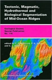 Tectonic, Magmatic, Hydrothermal, and Biological Segmentation of Mid-Ocean Ridges Paul A. Tyler