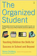 The Organized Student: Teaching Children the Skills for Success in School and Beyond  by  Donna Goldberg