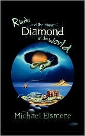 Rufus and the Biggest Diamond in the World Michael Elsmere