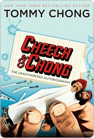 Cheech & Chong: The Unauthorized Autobiography Tommy Chong