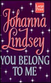 You Belong to Me (Cardinias Royal Family #2) Johanna Lindsey