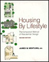 Housing  by  Lifestyle: The Component Method of Residential Design by James W. Wentling