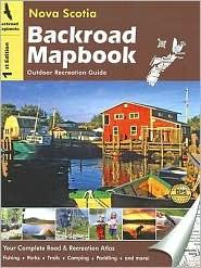 Backroad Mapbook Nova Scotia: Outdoor Recreation Guide  by  Linda Aktimosis