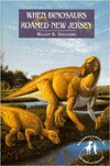When Dinosaurs Roamed N J  by  William B. Gallagher
