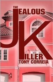 The Jealous Killer  by  Tony  Correia